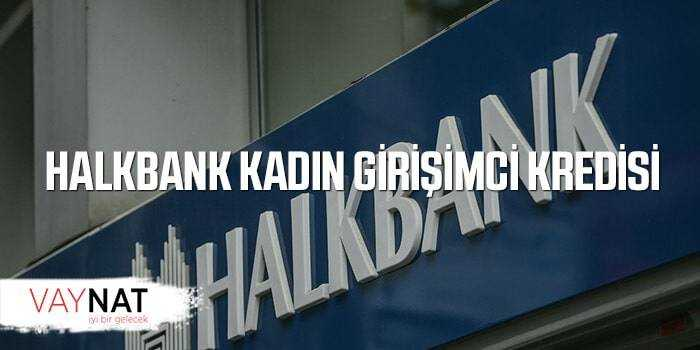 Halkbank Kadın Girişimci Kredisi