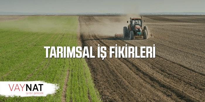 Tarımsal İş Fikirleri