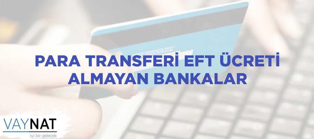 Para Transferi Eft Ücreti Almayan Bankalar