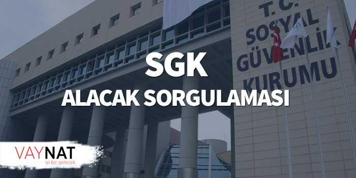 SGK Alacak Sorgulaması