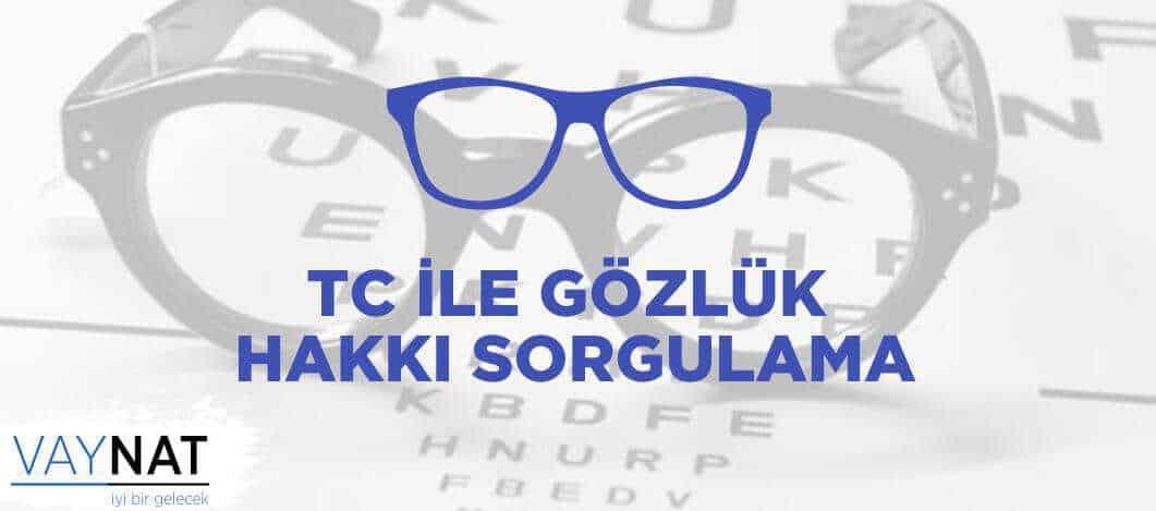 TC ile SGK Gözlük Hakkı Sorgulama