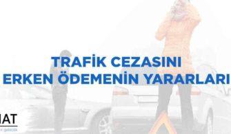 Trafik Cezasını Erken Ödemenin Yararları