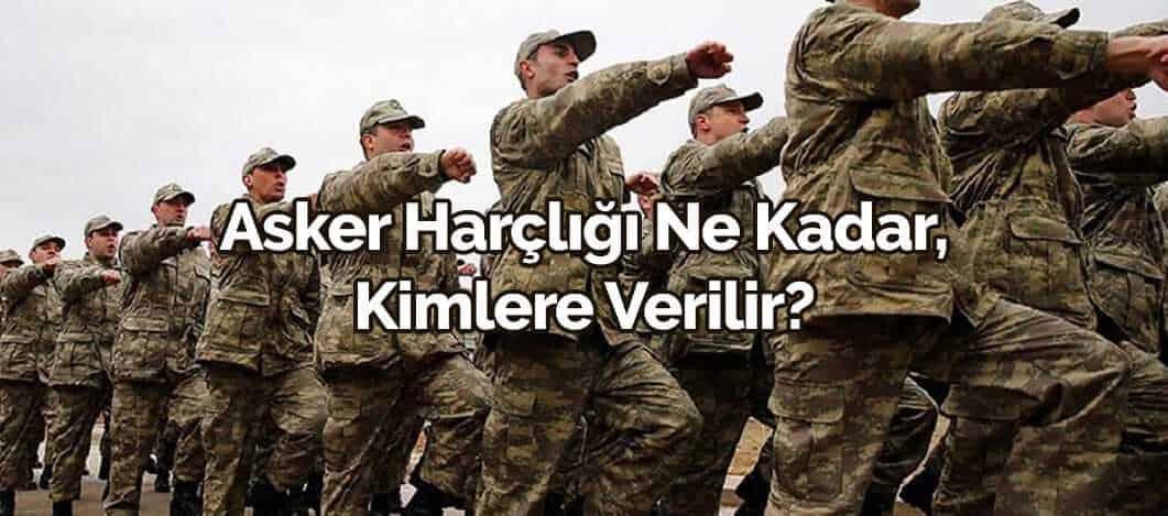Photo of Asker Harçlığı Ne Kadar, Kimlere Verilir?
