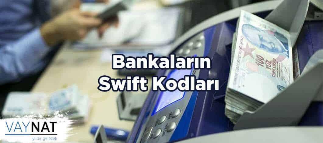 Bankaların Swift Kodları 2019