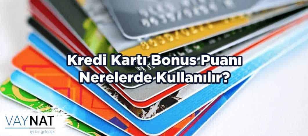 Kredi Kartı Bonus Puanı Nerelerde Kullanılır?