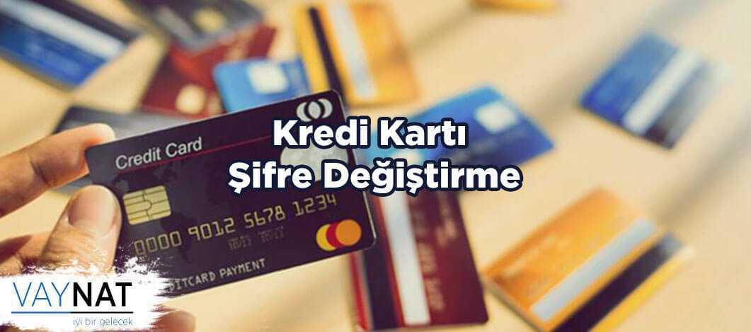 Kredi Kartı Şifresi Değiştirme