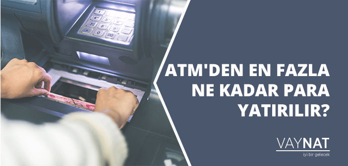 Photo of ATM'den Para Yatırma Limiti