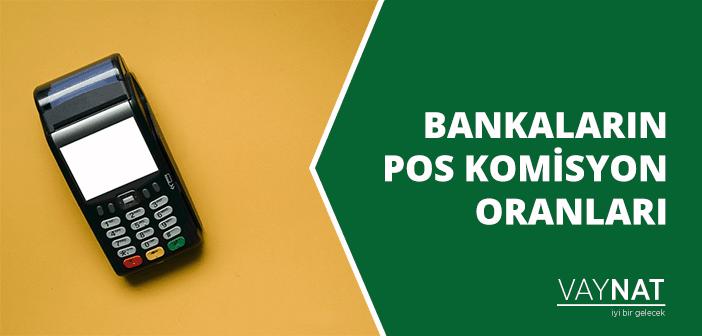 Bankaların POS Komisyon Oranları