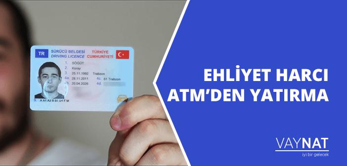 Ehliyet Harcı ATM'den Yatırma