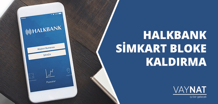 Halkbank Simkart Bloke Kaldırma