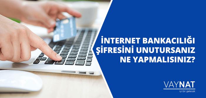 İnternet Bankacılığı Şifresi Unutma 2020