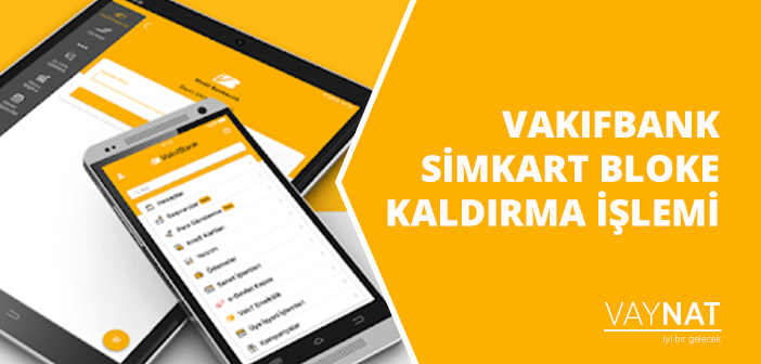 Photo of VakıfBank Simkart Bloke Kaldırma