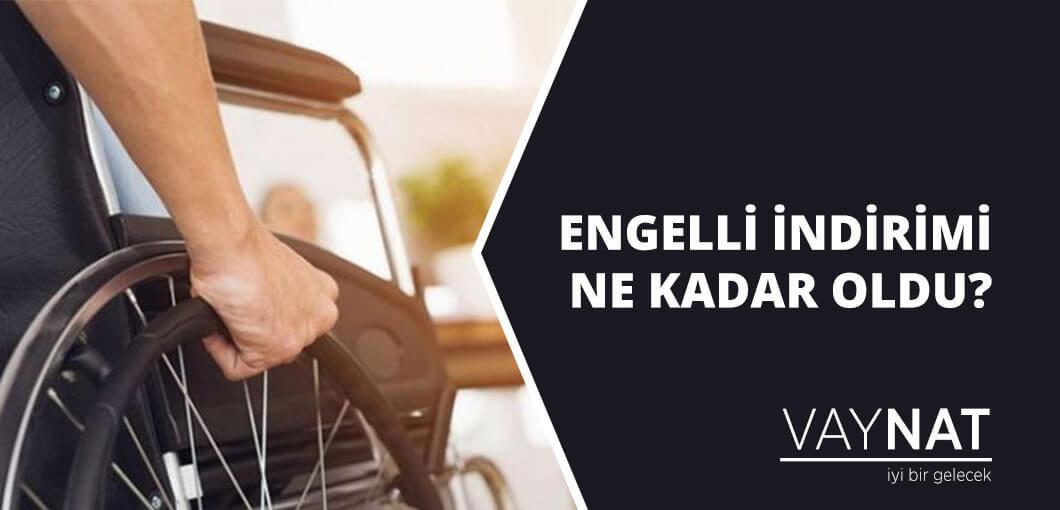Engelli İndirimi Ne Kadar Oldu?