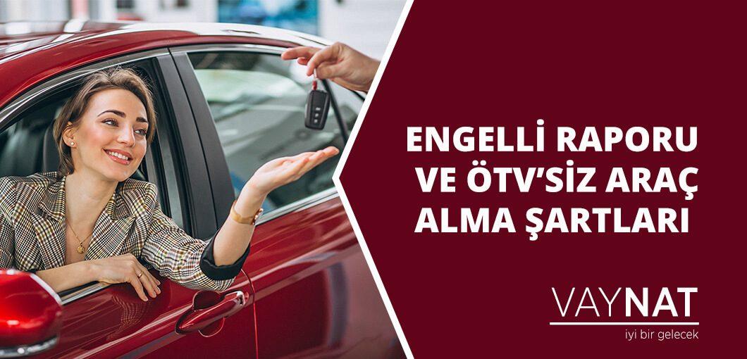 Engelli Raporu ve ÖTV'siz Araç Alma Şartları
