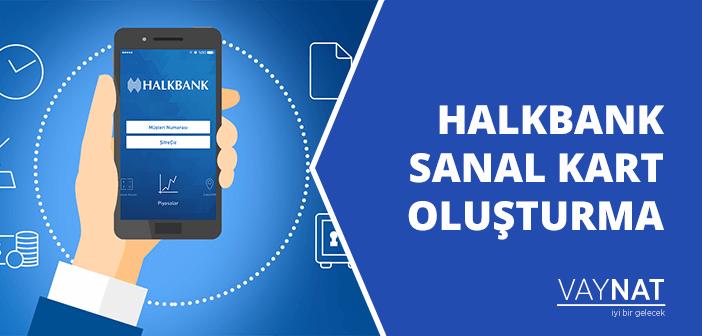 Halkbank Sanal Kart Oluşturma