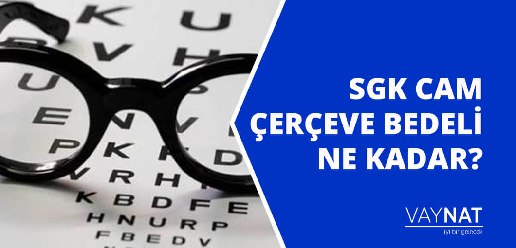 Photo of 2020 SGK Cam Çerçeve Bedeli Ne Kadar?