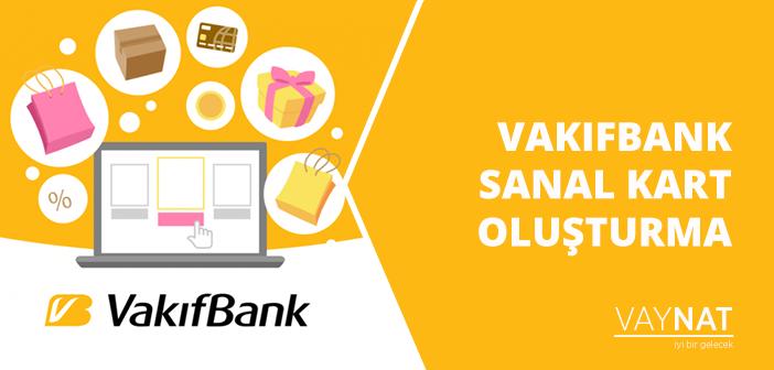 VakıfBank Sanal Kart Oluşturma 2020