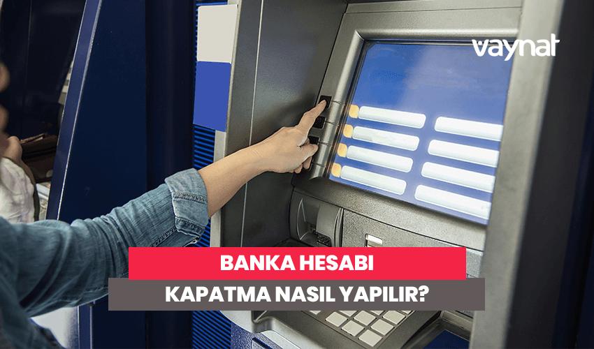 Banka Hesabı Kapatma