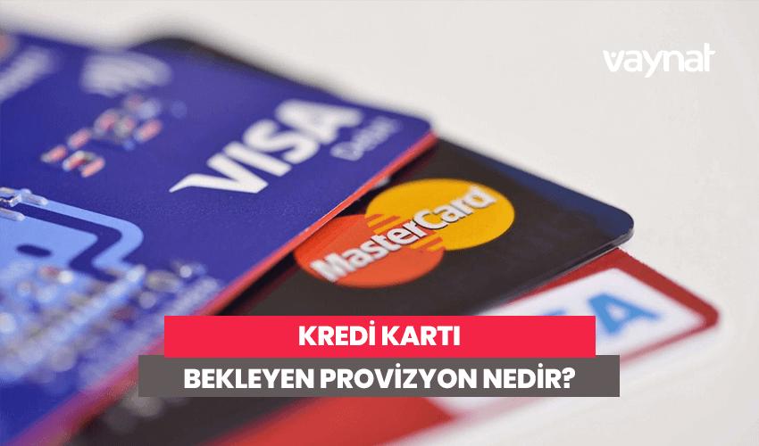 Photo of Kredi Kartı Bekleyen Provizyon Nedir? Ne Kadar Sürer?