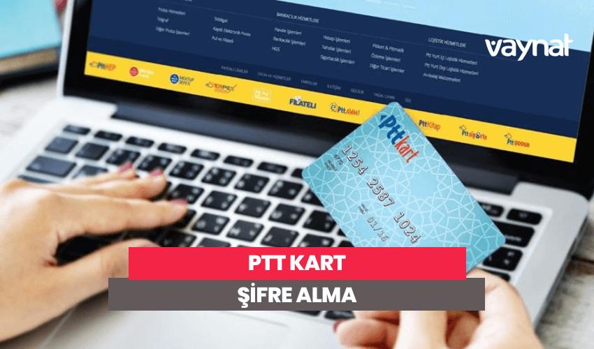 PTT Kart Şifresi Alma İşlemleri 2020