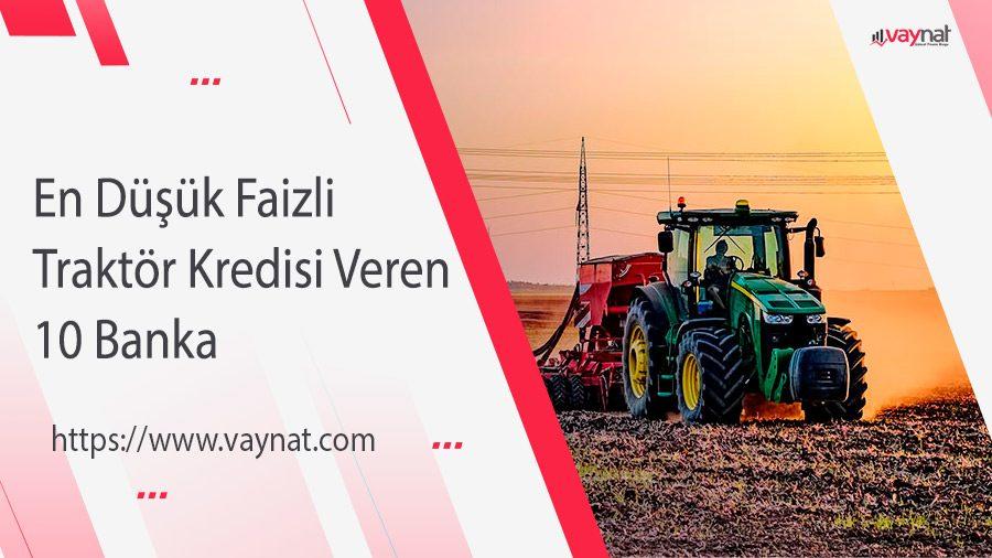 Photo of En Düşük Faizli Traktör Kredisi Veren 10 Banka – 2020
