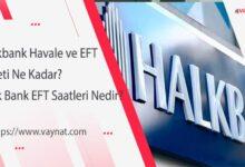 Photo of Halkbank Havale ve EFT Ücreti Ne Kadar? Halk Bank EFT Saatleri Nedir?